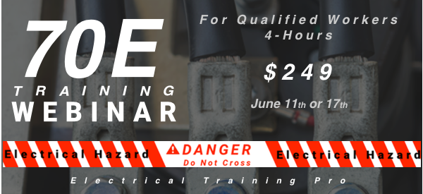 June 11th and 17th Webinar 70E Training